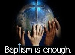 Baptism_Is_Enough_Banner_Sm
