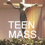 Teen Mass